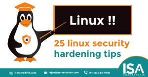 Everybody says that Linux is secure by default and agreed to some extent (It's debatable topics). However, Linux has an in-built security model in place by default. Need to tune it up and customize as per your need which may help to make a more secure system. Linux Server Security and Hardening is harder to manage but offers more flexibility and configuration options.